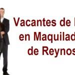 Las vacantes de empleos para las maquiladoras en Reynosa