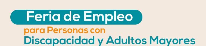 Feria del Empleo para Personas con Discapacidad y Adultos Mayores